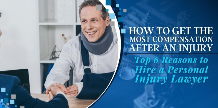 Top 6 Reasons to Hire a Personal Injury Lawyer