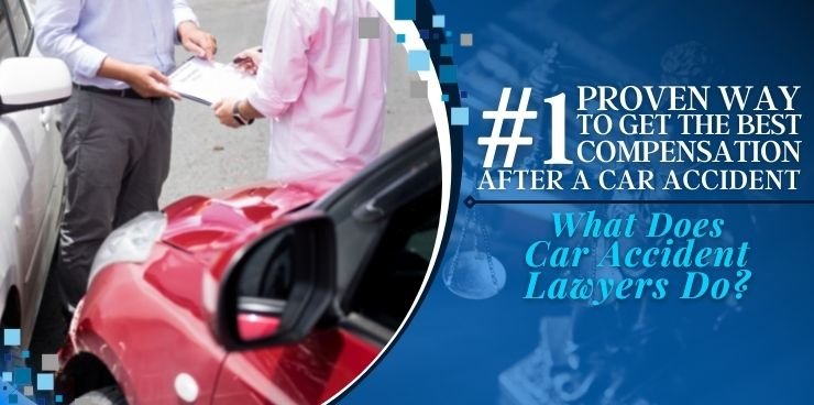 What Does Car Accident Lawyers Do