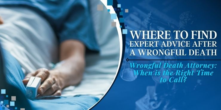 Wrongful Death Attorney When is the Right Time to Call