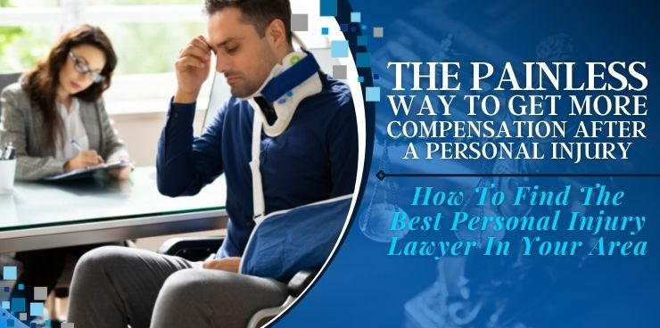 How To Find The Best Personal Injury Lawyer In Your Area